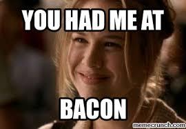 keto meme says you had me at bacon