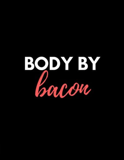 Bacon Body