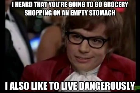 Austin Powers graphic about grocery shopping on an empty stomach