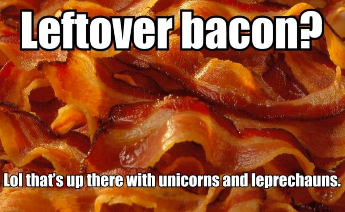 funny bacon meme about leftover bacon