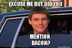 dumb and dumber image about bacon