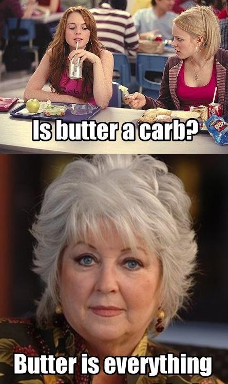is butter a carb - its everything paula deen butter meme
