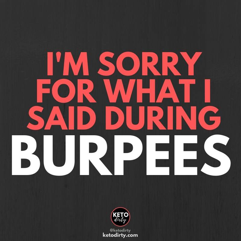 funny gym quotes - im sorry for what i said during burpees