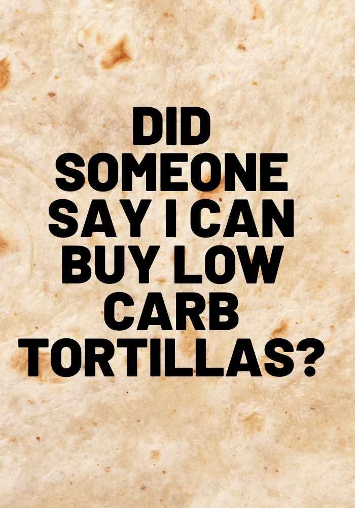 buy low carb tortillas keto diet