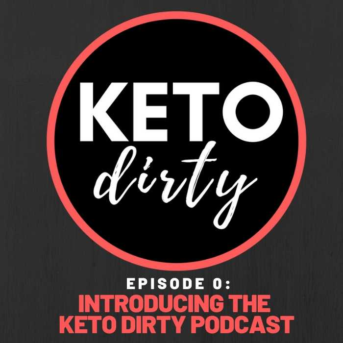 keto dirty podcast episode introduction
