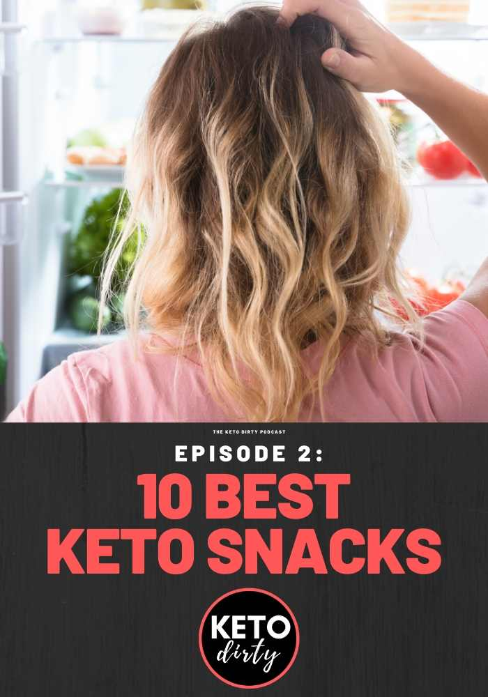 keto podcast episode 2 best keto snacks