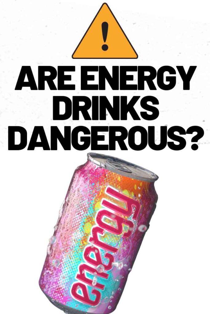 are-energy-drinks-dangerous-683x1024